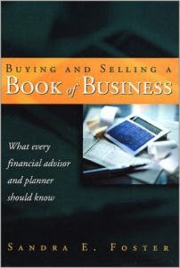 Front cover of the 2nd edition of Buying and Selling a Book of Business: What every financial advisor and planner should know by Sandra E. Foster